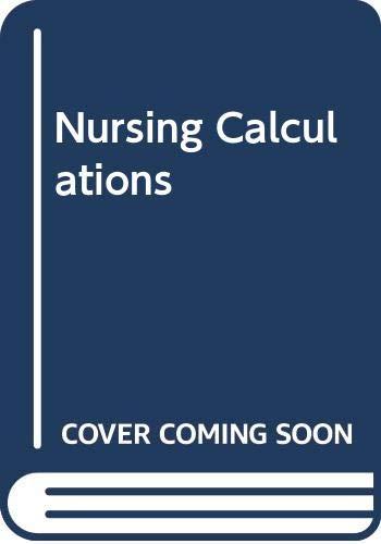 Nursing Calculations By J.D. Gatford