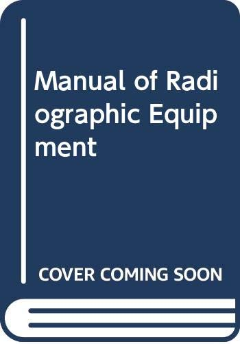 A Manual of Radiographic Equipment By S.M. Stockley