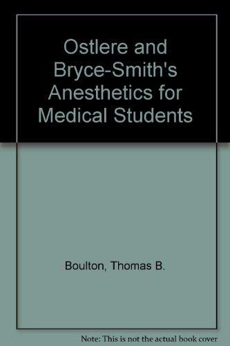 Anaesthetics for Medical Students By Gordon S. Ostlere