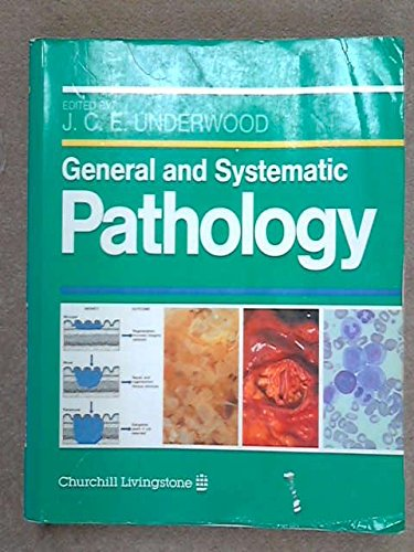 General and Systematic Pathology By Edited by J.C.E. Underwood