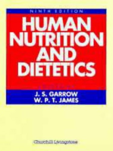 Human Nutrition and Dietetics By Edited by J.S. Garrow
