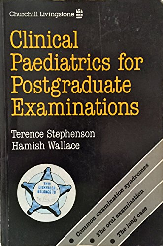 Clinical Paediatrics for Postgraduate Examinations By Terence Stephenson
