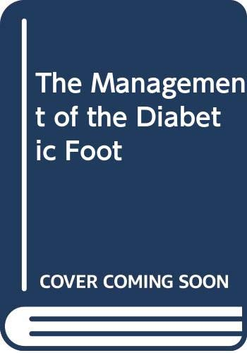 The Management of the Diabetic Foot By Irwin Faris