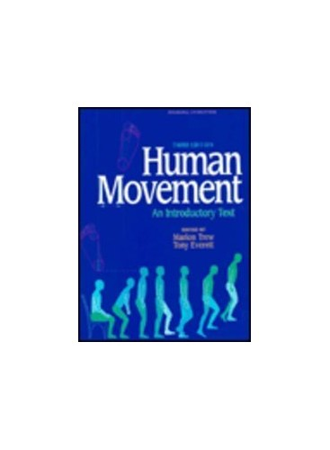 Human Movement: An Introductory Text (Physiotherapy Essentials) By P.M. Galley