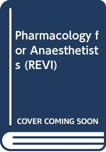 Pharmacology for Anaesthetists By Noel Cass