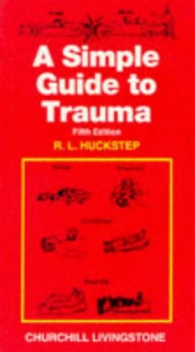 A Simple Guide to Trauma By R.L. Huckstep