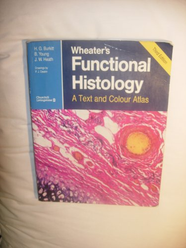 Wheater's Functional Histology: A Text and Colour Atlas By P.R. Wheater