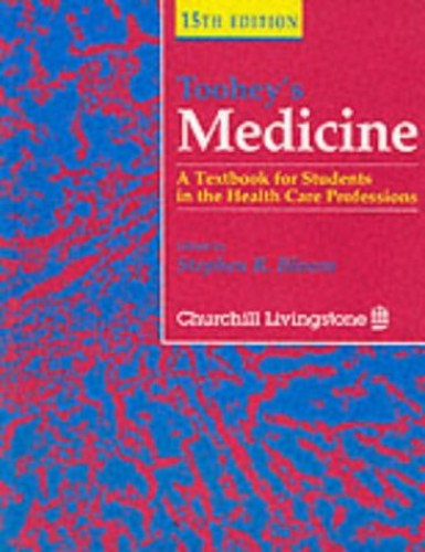 Toohey's Medicine: A Textbook for Students in the Health Care Professions, 15e By Arnold Bloom