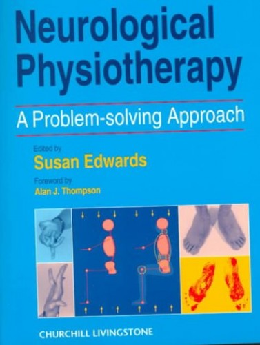 Neurological Physiotherapy By Edited by Susan Edwards