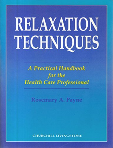 Relaxation Techniques By Rosemary A. Payne