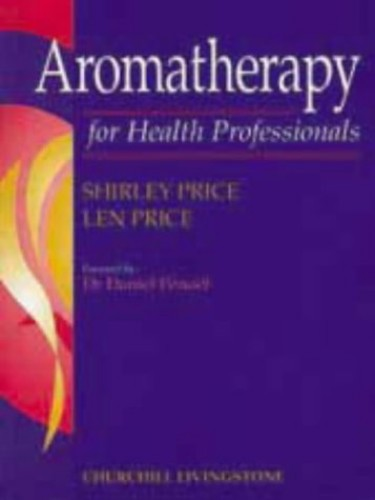 Aromatherapy for Health Professionals by Shirley Price