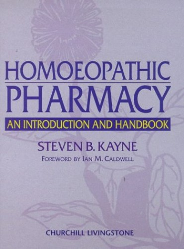 Homoeopathic Pharmacy By Steven B. Kayne