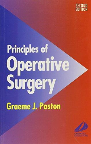 Principles of Operative Surgery By Graeme J. Poston