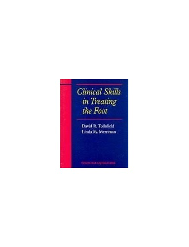 Clinical Skills in Treating the Foot By David R. Tollafield