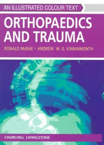 Orthopaedics and Trauma: An Illustrated Colour Text By Ronald McRae