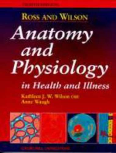 Ross and Wilson Anatomy and Physiology in Health and Illness by Janet S. Ross