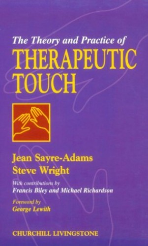 Theory and Practice of Therapeutic Touch By Jean Sayre-Adams