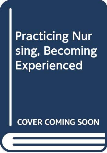 Practising Nursing - Becoming Experienced By Martha L.P. MacLeod