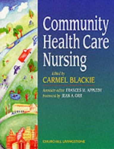 Community Health Care Nursing By Carmel Blackie