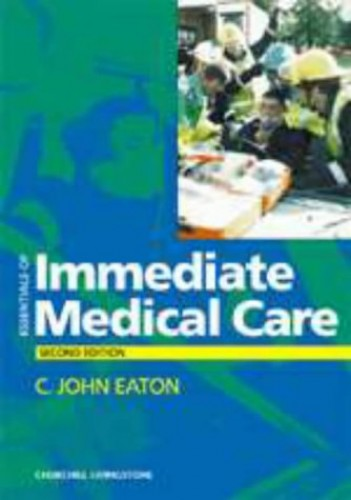 Essentials of Immediate Medical Care By C.John Eaton