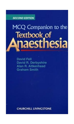 """MCQ Companion to the """"Textbook of Anaesthesia"""" By David Fell"""