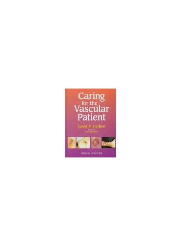 Caring for the Vascular Patient By Lynda M. Herbert