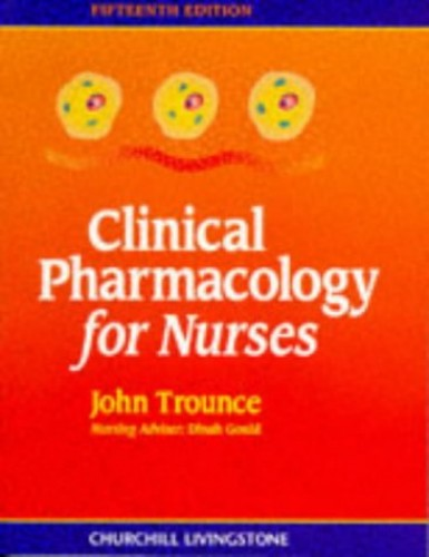 Clinical Pharmacology for Nurses By J. R. Trounce