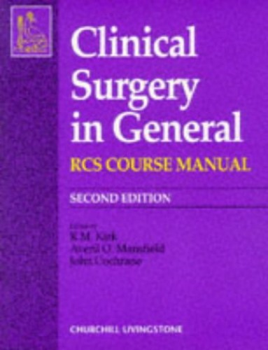 Clinical Surgery in General By Edited by R. M. Kirk