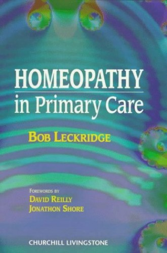 Homeopathy in Primary Care By B. Leckridge