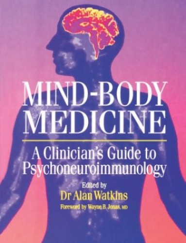 Mind-Body Medicine By Alan Watkins
