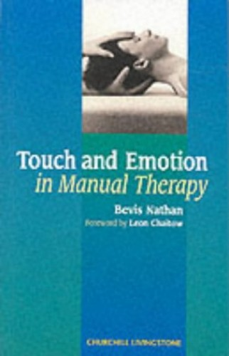 Touch and Emotion in Manual Therapy By Bevis Nathan