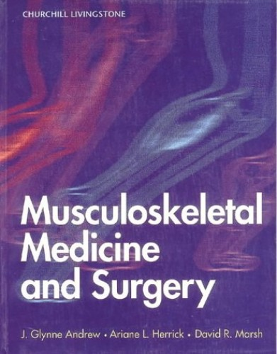 Musculoskeletal Medicine and Surgery by J.Glynne Andrew