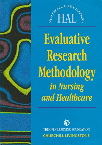 Evaluative Research Methodology in Nursing and Healthcare (Healthcare Active Learning) By Ros Carnwell