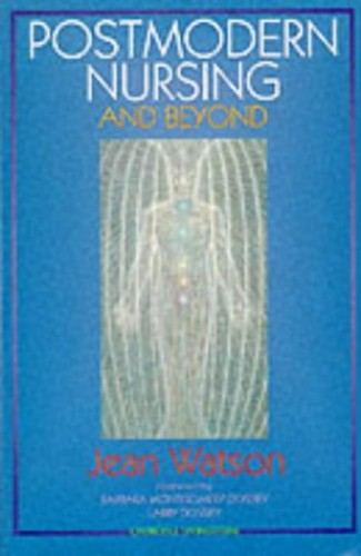 Postmodern Nursing and Beyond By Jean Watson