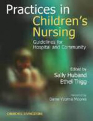 Practices in Children's Nursing By Ethel Trigg