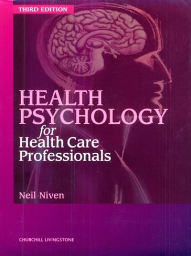 Health Psychology for Health Care Professionals By Neil Niven