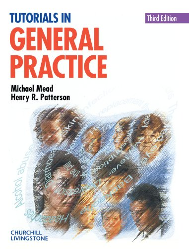Tutorials in General Practice By Michael G. Mead
