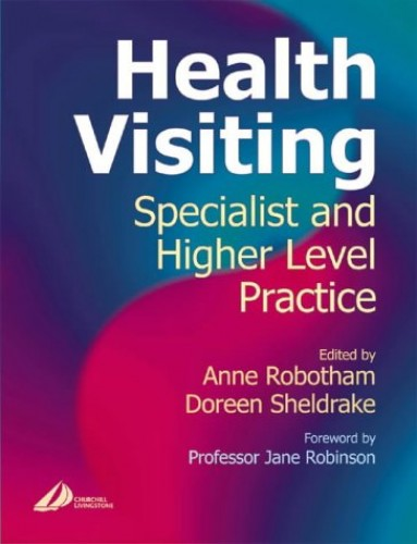 Health Visiting: Specialist and Higher Level Practice By Anne Robotham