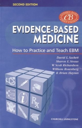 Evidence-based Medicine: How to Practice and Teach EBM by Sharon E. Straus
