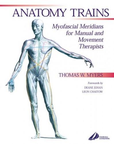 Anatomy Trains By Thomas W. Myers