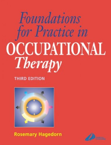 Foundations for Practice in Occupational Therapy By Rosemary Hagedorn
