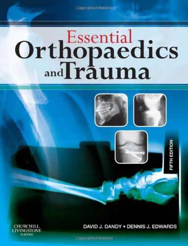 Essential Orthopaedics and Trauma: With STUDENT CONSULT Online Access, 5e By David J. Dandy