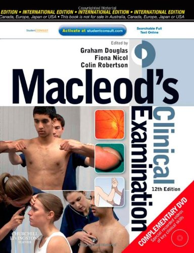 Macleod's Clinical Examination: With STUDENT CONSULT Online Access, 12e Edited by Dr. Graham Douglas, BSc(Hons), MBChB, FRCP(Ed)