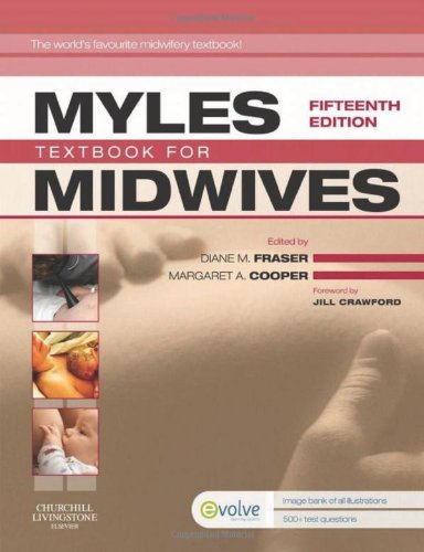 Myles' Textbook for Midwives, 15e Edited by Diane M. Fraser