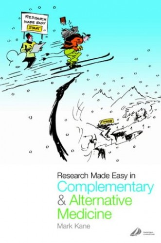 Research Made Easy in Complementary and Alternative Medicine By Kane