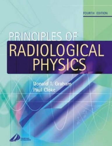 Principles of Radiology Physics By Donald Graham