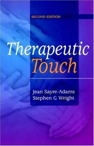 Therapeutic Touch: Theory and Practice, 2e By Jean Sayre-Adams