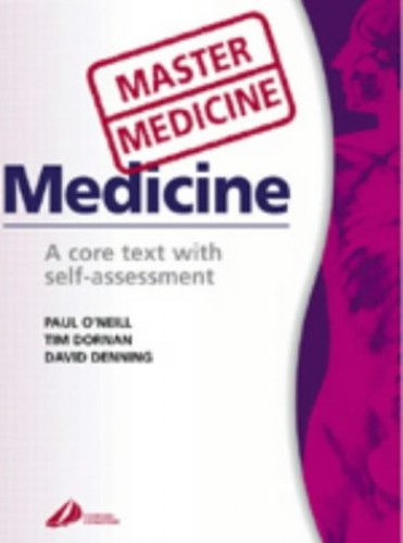 Medicine: A Core Text with Self-assessment: A Core Text with Self-Assessment by Paul A. O'Neill