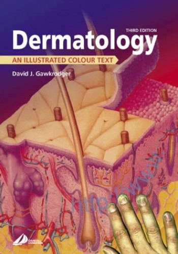 Dermatology: An Illustrated Colour Text by Professor David Gawkrodger (UNIVERSITY OF SHEFFIELD UK)