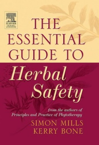 The Essential Guide to Herbal Safety by Simon Mills